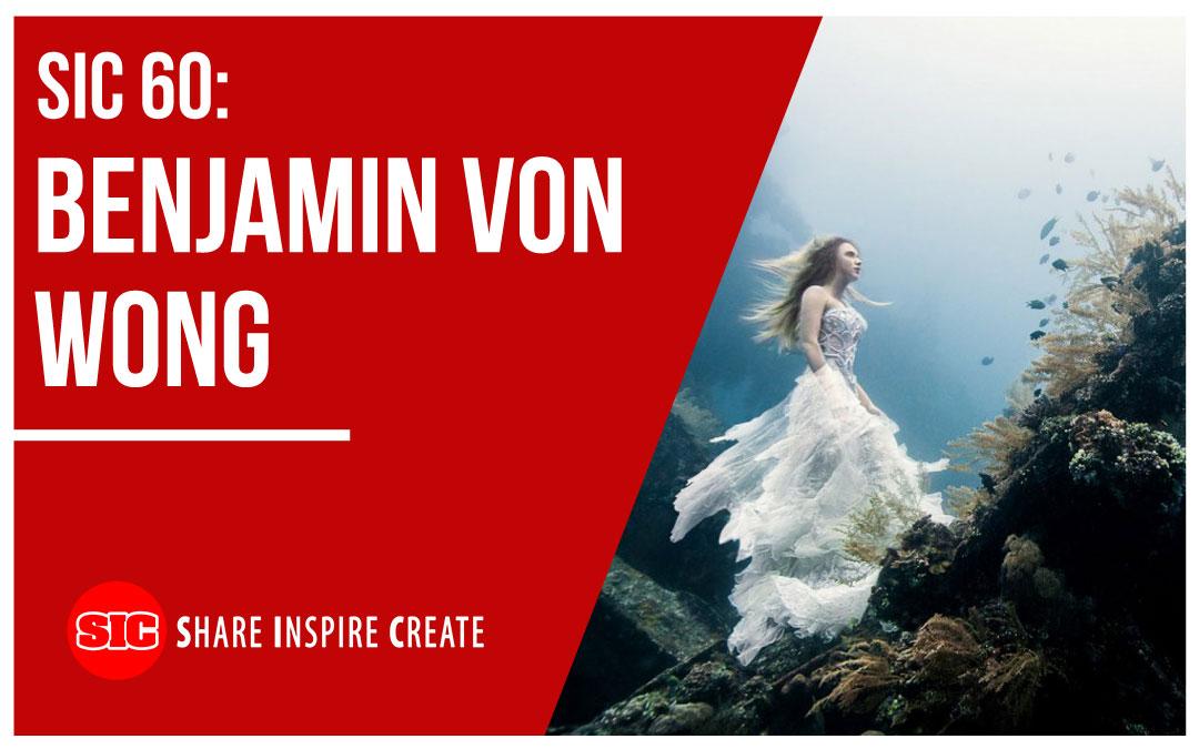 SIC 60 – Benjamin Von Wong