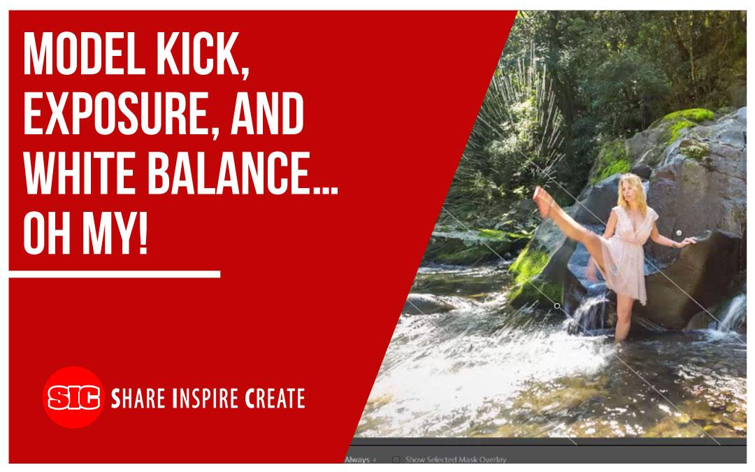Model Kick, Exposure, and White Balance…Oh My!