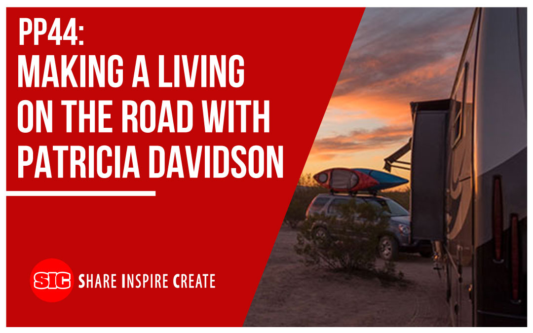 PP44 – Making a Living on the Road with Patricia Davidson