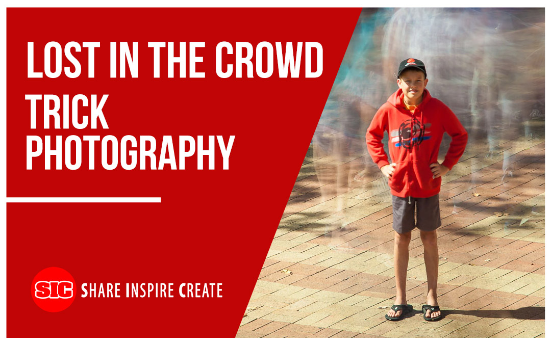 Lost in the Crowd – Trick Photography