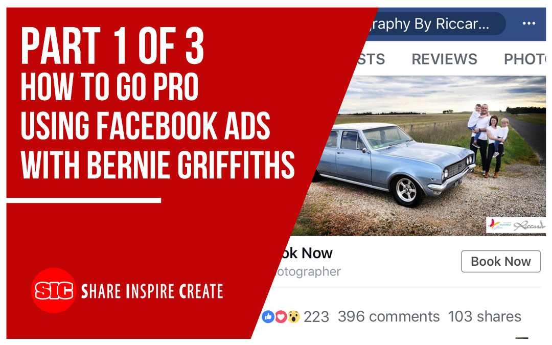 PP46 – Part 1 of 3 How To Go Pro Using Facebook Ads with Bernie Griffiths