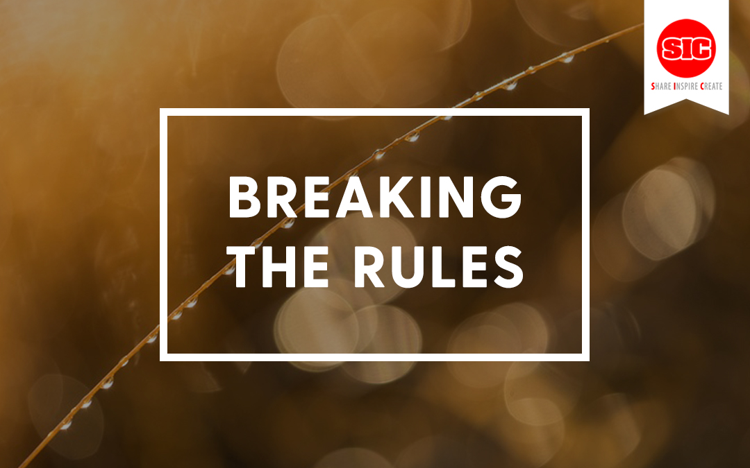 Why We Break The Rules