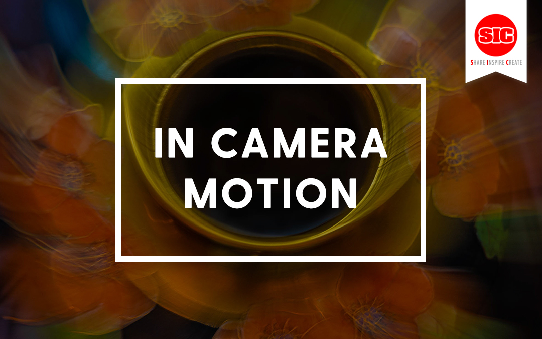 In-Camera Motion As A Photographic Technique