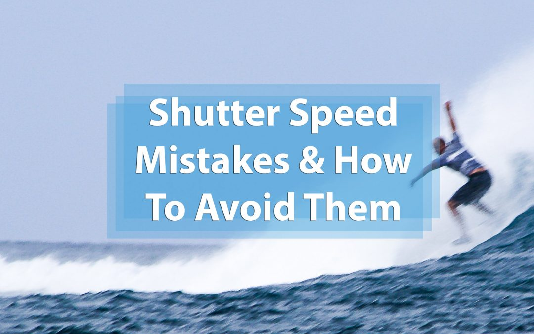 4 Common Shutter Speed Mistakes And How To Avoid Them
