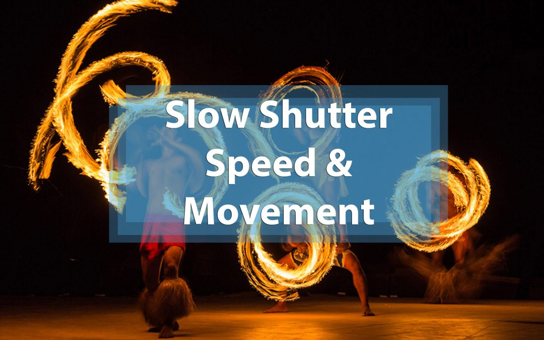 5 Tips For Using Slow Shutter Speed